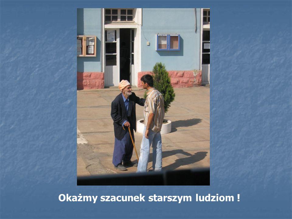 Okażmy szacunek starszym ludziom !