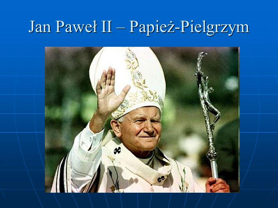 Jan Paweł II – Papież-Pielgrzym
