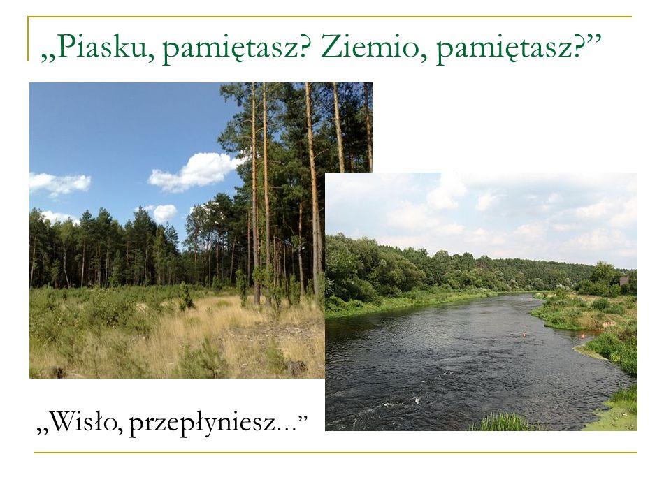 """""""Piasku, pamiętasz Ziemio, pamiętasz"""