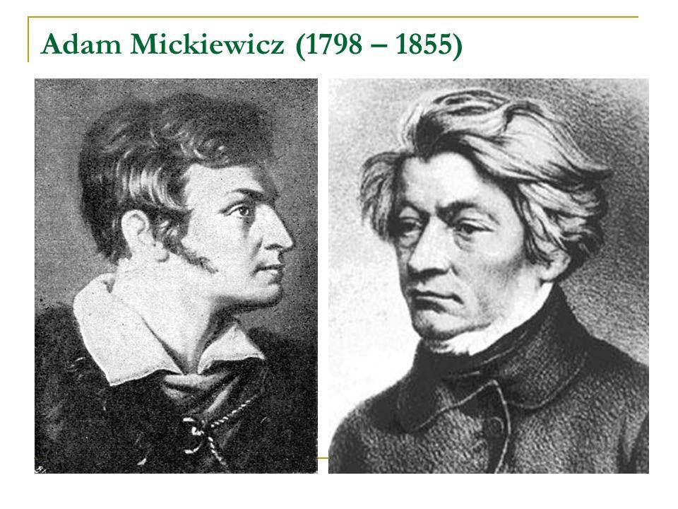 Adam Mickiewicz (1798 – 1855)