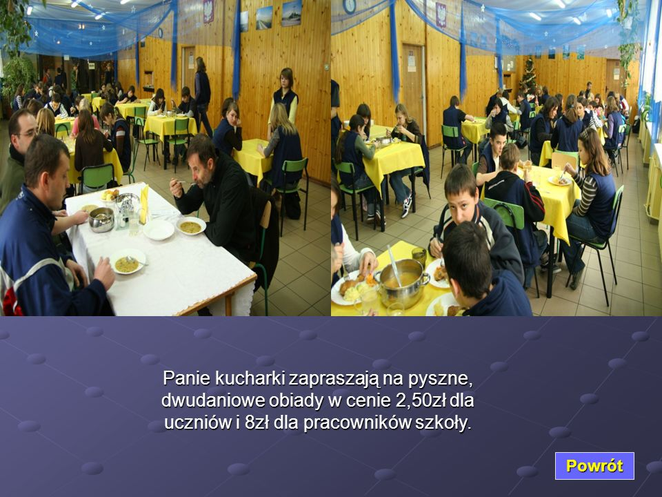 Panie kucharki zapraszają na pyszne, dwudaniowe obiady w cenie 2,50zł dla uczniów i 8zł dla pracowników szkoły.