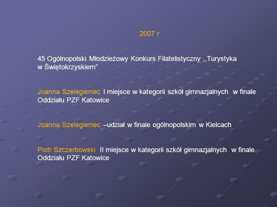 2007 r 45 Ogólnopolski Młodzieżowy Konkurs Filatelistyczny ,,Turystyka w Świętokrzyskiem
