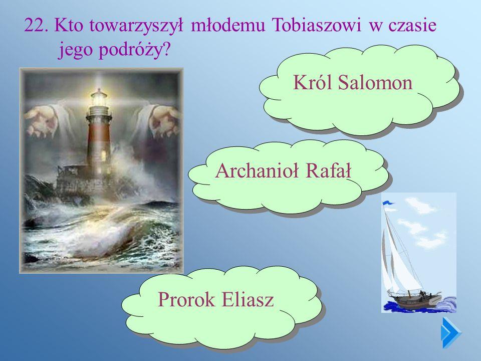 Król Salomon Archanioł Rafał Prorok Eliasz