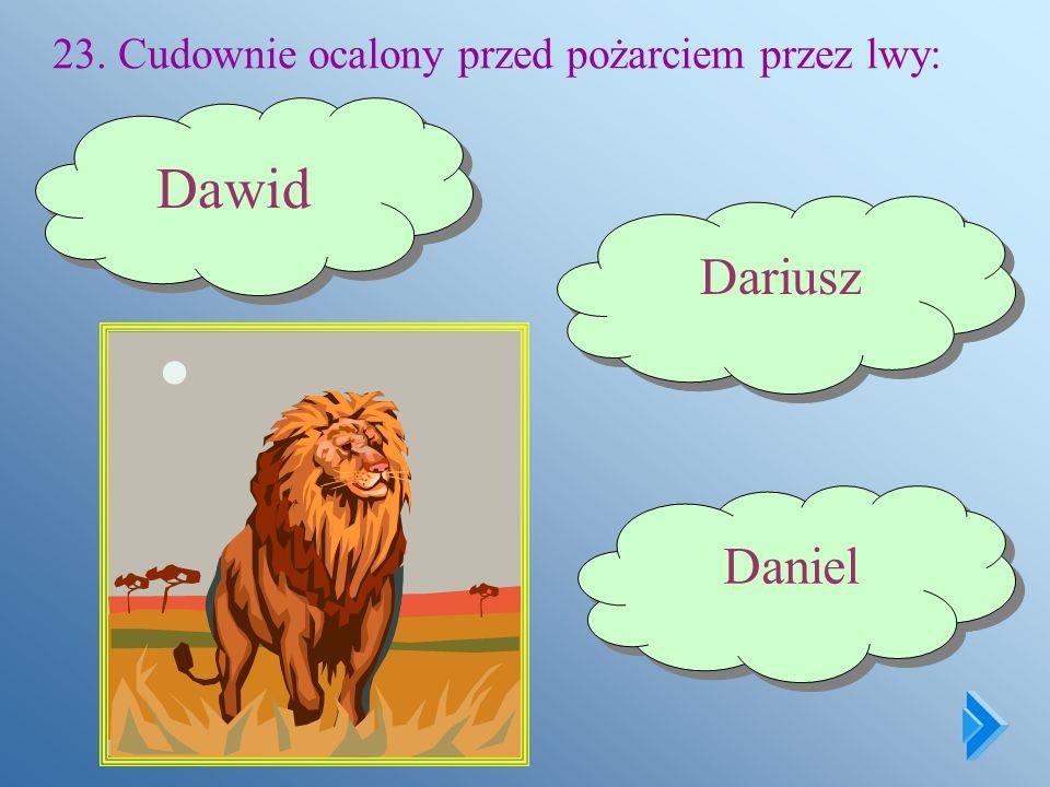 23. Cudownie ocalony przed pożarciem przez lwy: