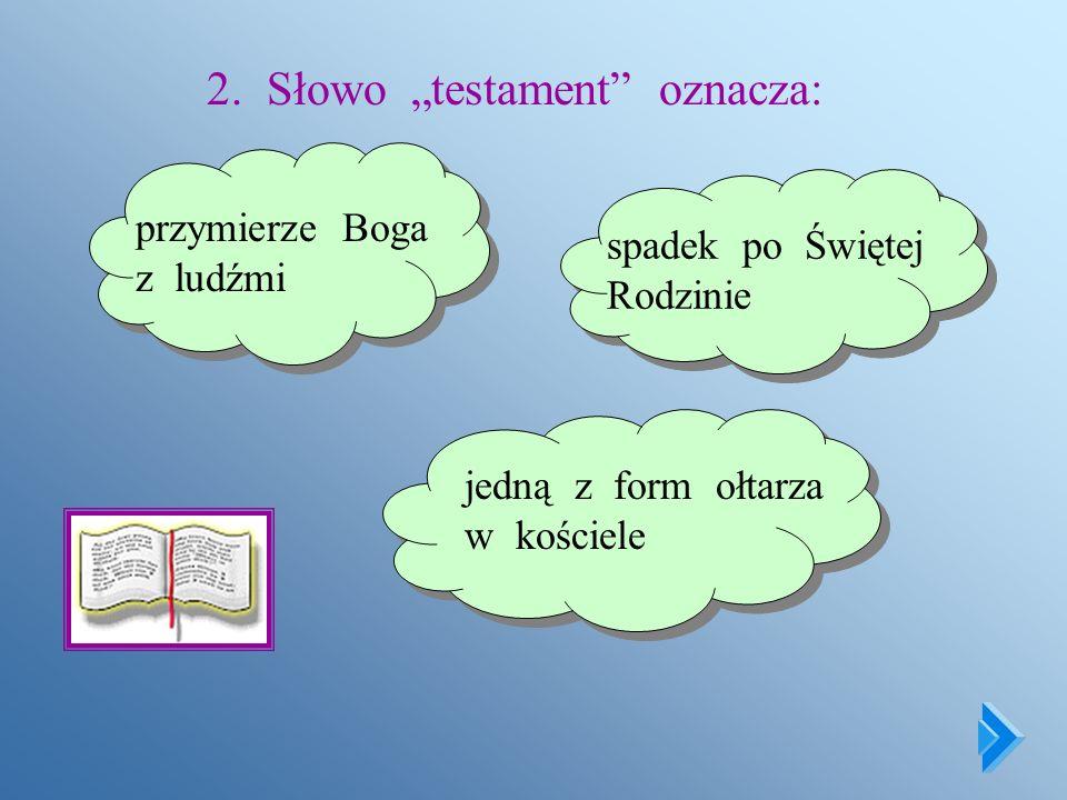 """2. Słowo """"testament oznacza:"""