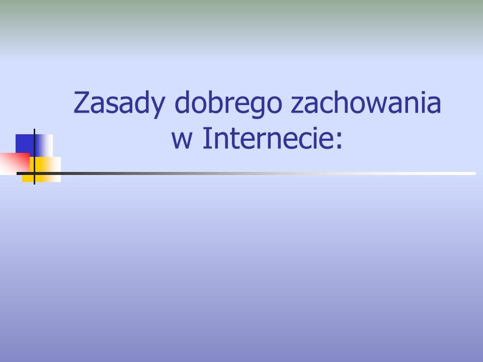 Zasady dobrego zachowania w Internecie: