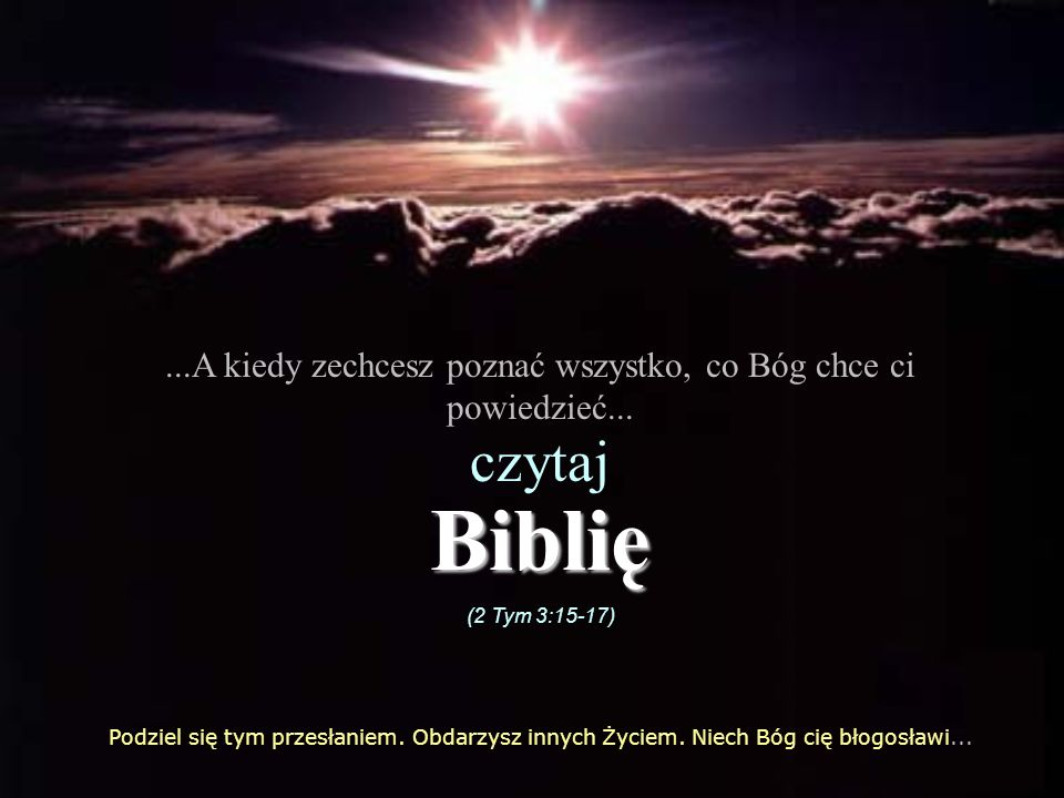 ...A kiedy zechcesz poznać wszystko, co Bóg chce ci powiedzieć...
