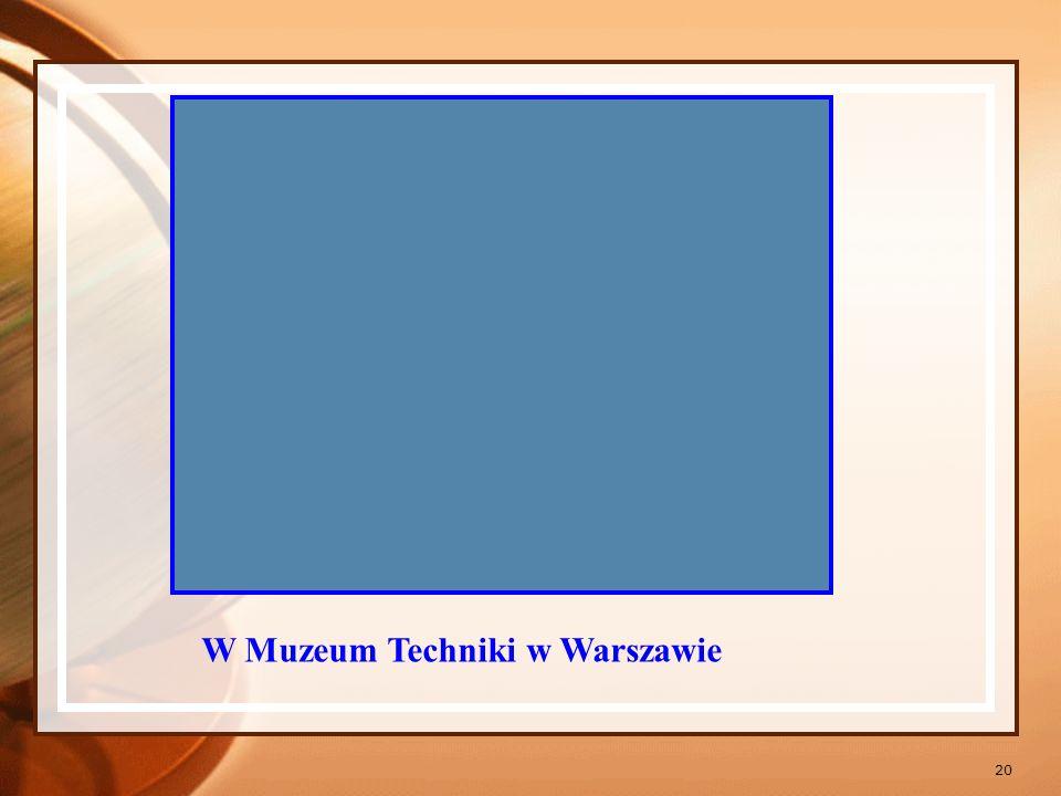 W Muzeum Techniki w Warszawie