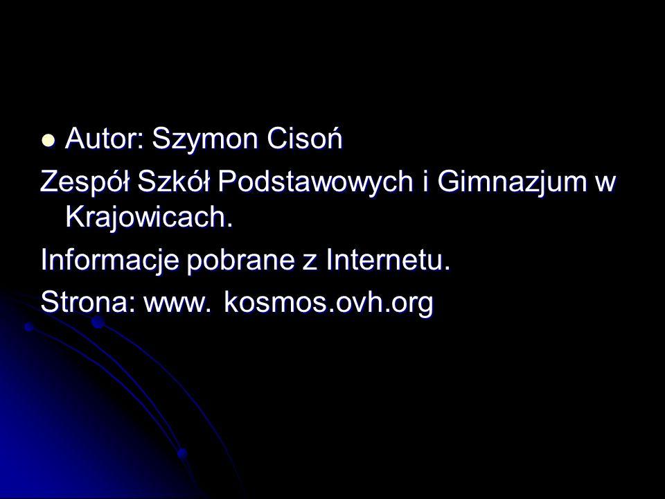 Autor: Szymon Cisoń Zespół Szkół Podstawowych i Gimnazjum w Krajowicach. Informacje pobrane z Internetu.