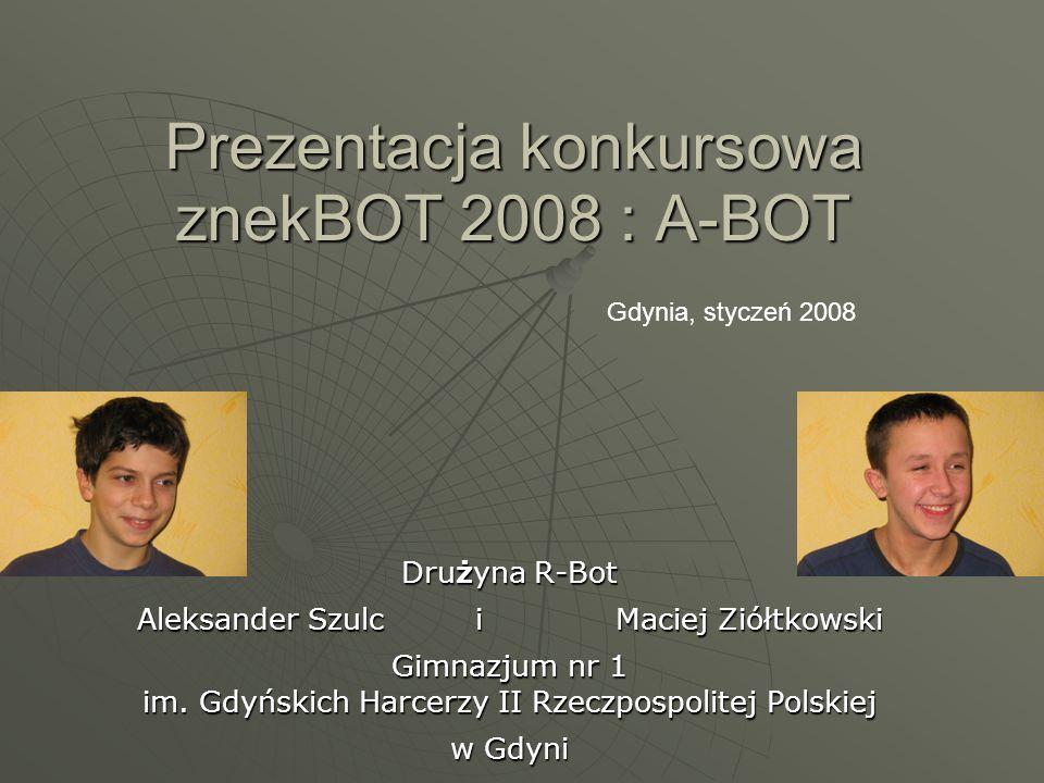Prezentacja konkursowa znekBOT 2008 : A-BOT