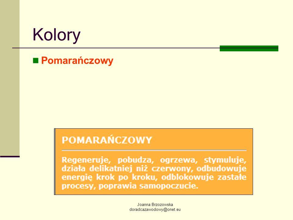 Kolory Pomarańczowy Joanna Brzozowska doradcazawodowy@onet.eu