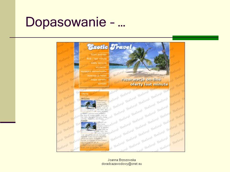 Dopasowanie – … Joanna Brzozowska doradcazawodowy@onet.eu