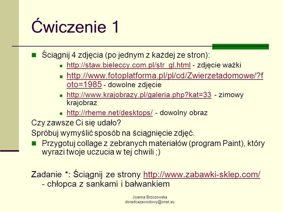 Ćwiczenie 1 Ściągnij 4 zdjęcia (po jednym z każdej ze stron): http://staw.bieleccy.com.pl/str_gl.html - zdjęcie ważki.