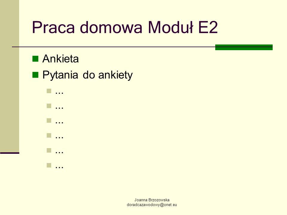 Praca domowa Moduł E2 Ankieta Pytania do ankiety ... Joanna Brzozowska