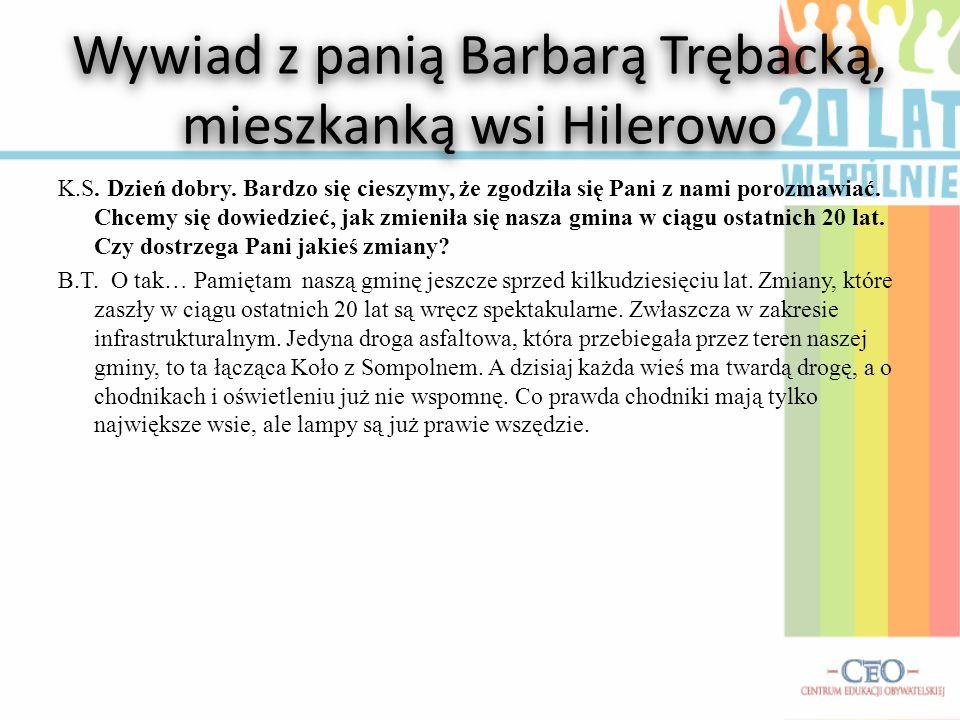 Wywiad z panią Barbarą Trębacką, mieszkanką wsi Hilerowo