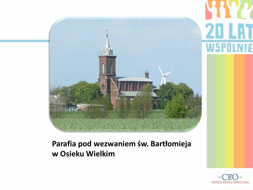 Parafia pod wezwaniem św. Bartłomieja w Osieku Wielkim