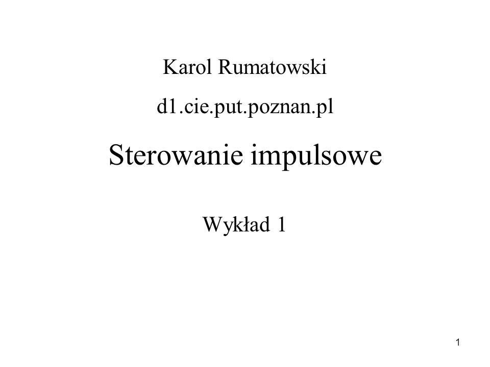 Karol Rumatowski d1.cie.put.poznan.pl Sterowanie impulsowe Wykład 1
