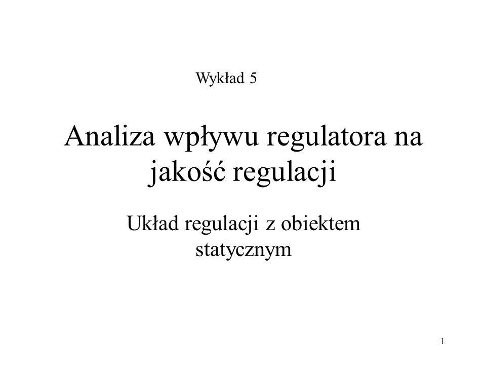 Analiza wpływu regulatora na jakość regulacji