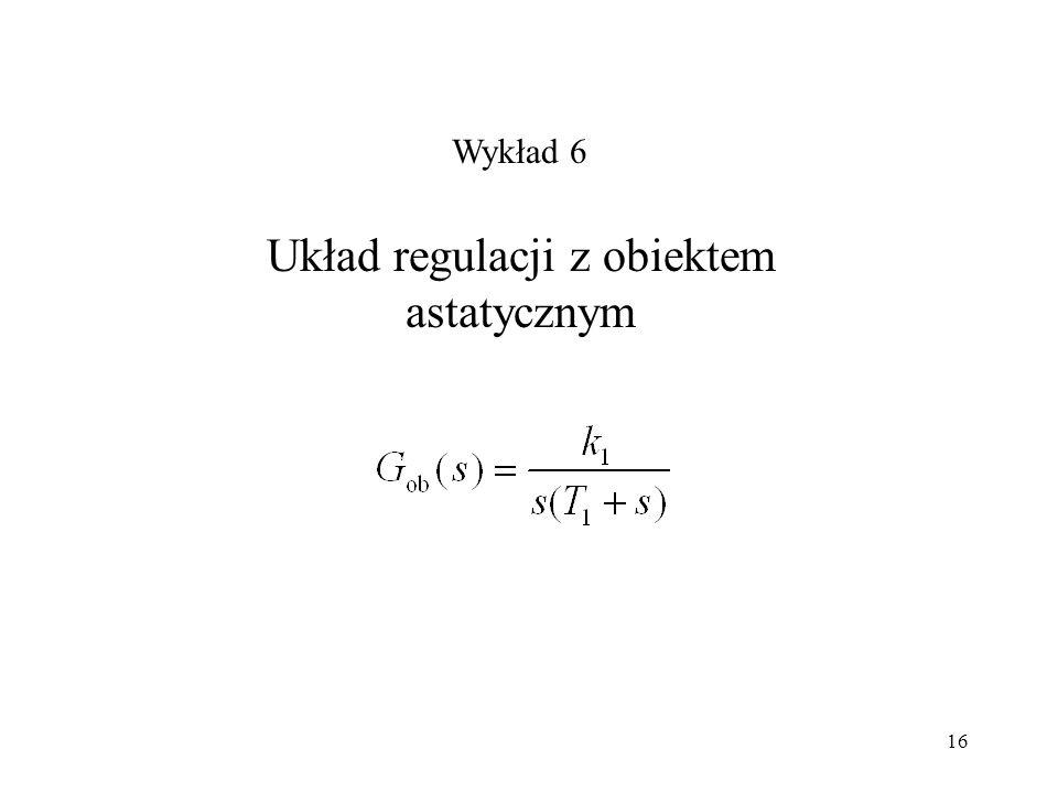 Układ regulacji z obiektem astatycznym