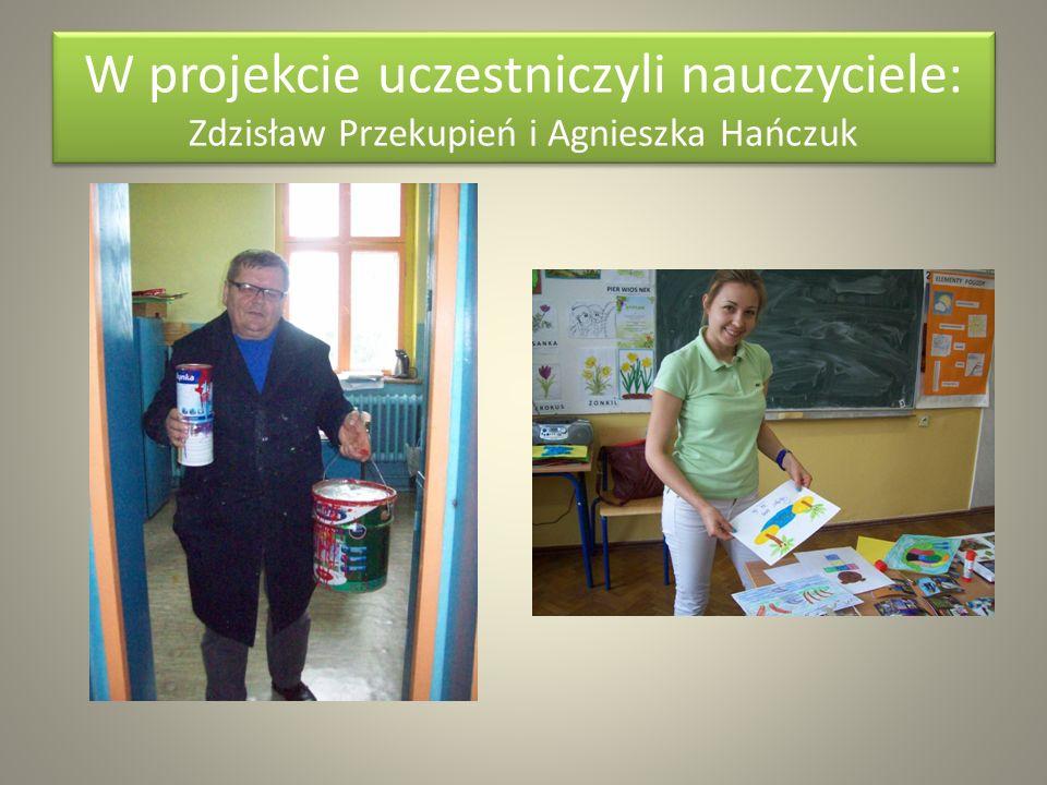 W projekcie uczestniczyli nauczyciele: Zdzisław Przekupień i Agnieszka Hańczuk