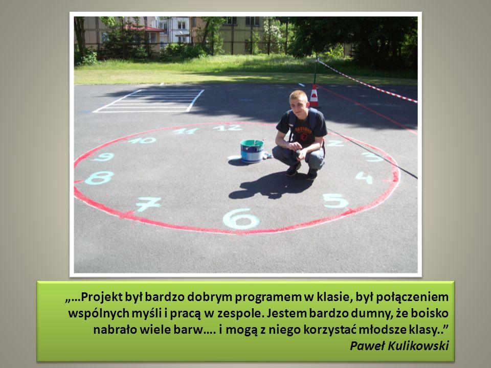 """""""…Projekt był bardzo dobrym programem w klasie, był połączeniem wspólnych myśli i pracą w zespole."""