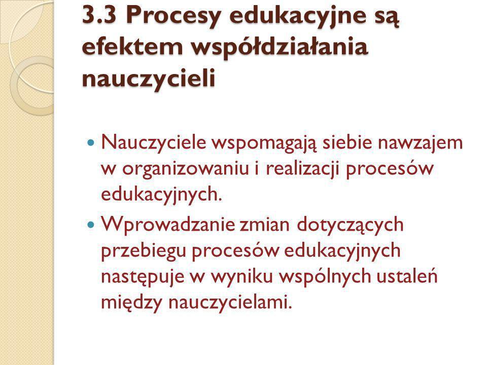 3.3 Procesy edukacyjne są efektem współdziałania nauczycieli