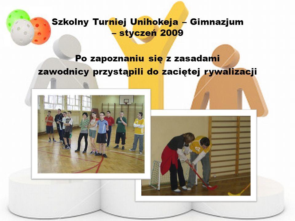 Szkolny Turniej Unihokeja – Gimnazjum – styczeń 2009