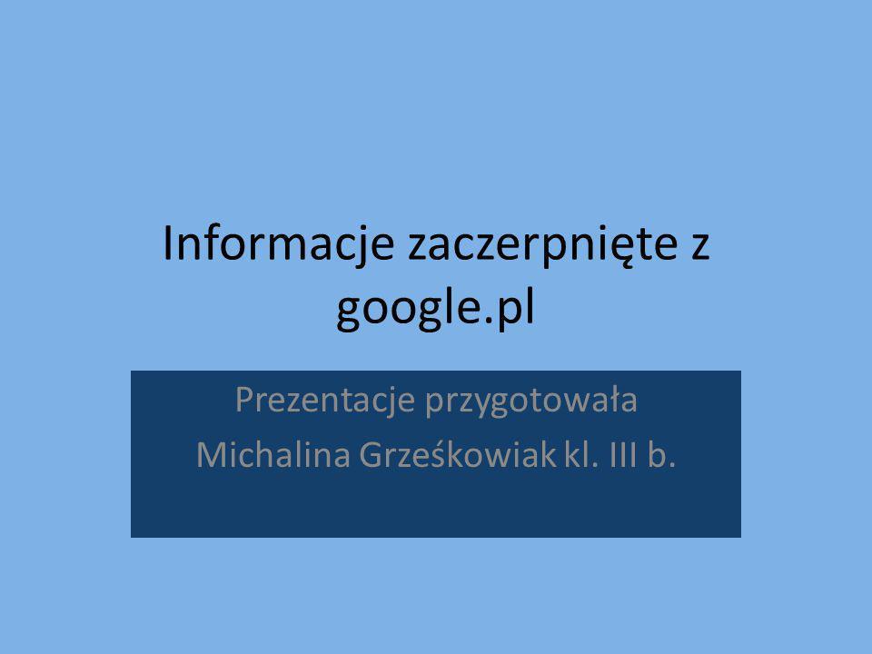 Informacje zaczerpnięte z google.pl