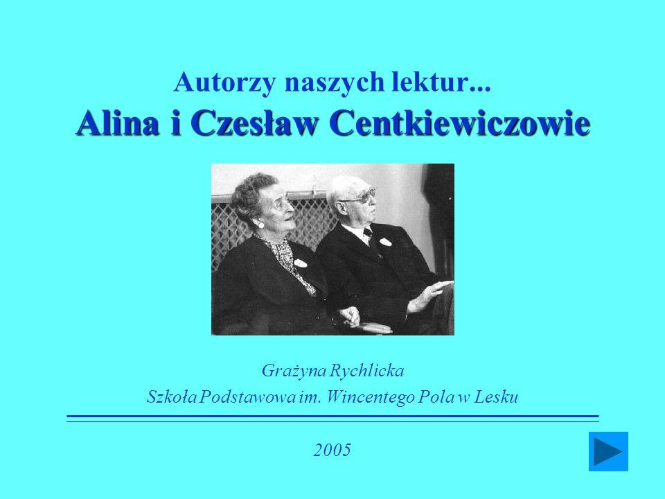 Autorzy naszych lektur... Alina i Czesław Centkiewiczowie