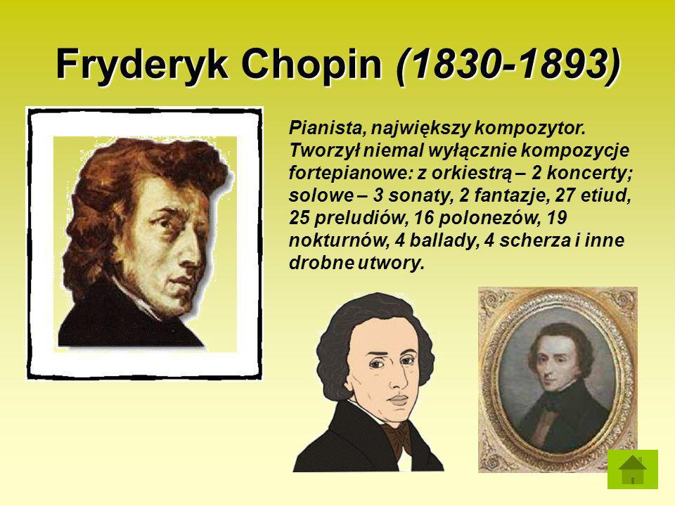 Fryderyk Chopin (1830-1893)