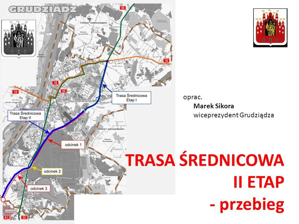 TRASA ŚREDNICOWA II ETAP - przebieg oprac. Marek Sikora