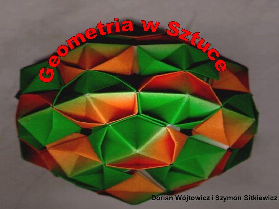Geometria w Sztuce Dorian Wójtowicz i Szymon Sitkiewicz