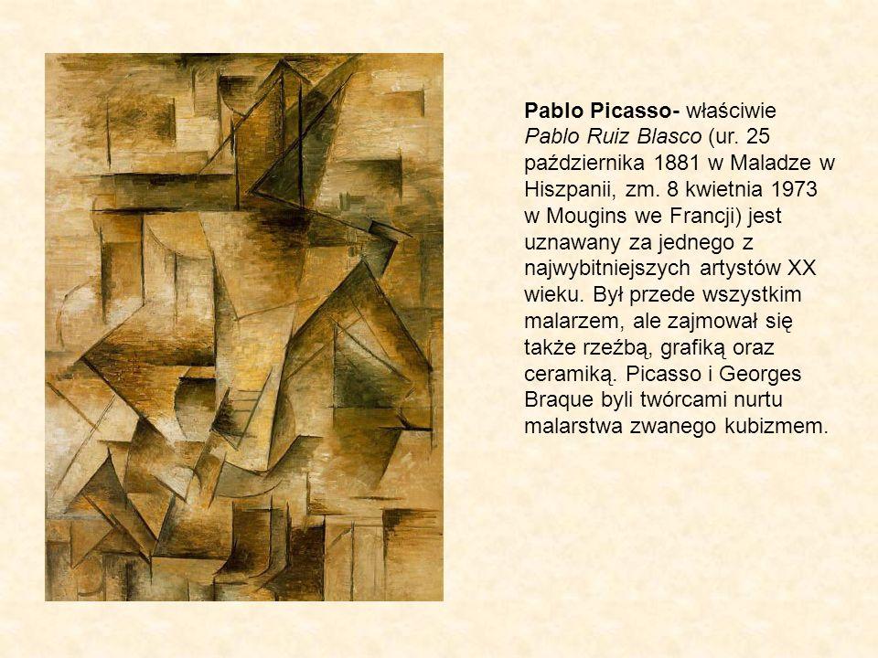Pablo Picasso- właściwie Pablo Ruiz Blasco (ur