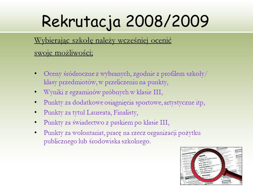 Rekrutacja 2008/2009 Wybierając szkołę należy wcześniej ocenić