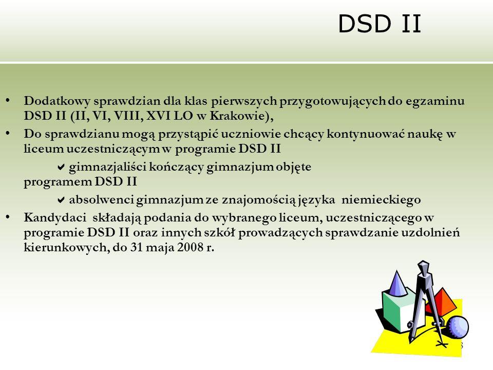 DSD II Dodatkowy sprawdzian dla klas pierwszych przygotowujących do egzaminu DSD II (II, VI, VIII, XVI LO w Krakowie),