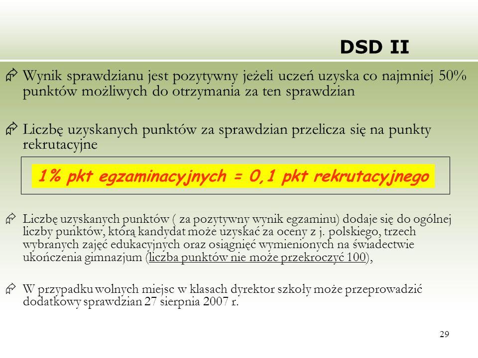DSD II Wynik sprawdzianu jest pozytywny jeżeli uczeń uzyska co najmniej 50% punktów możliwych do otrzymania za ten sprawdzian.