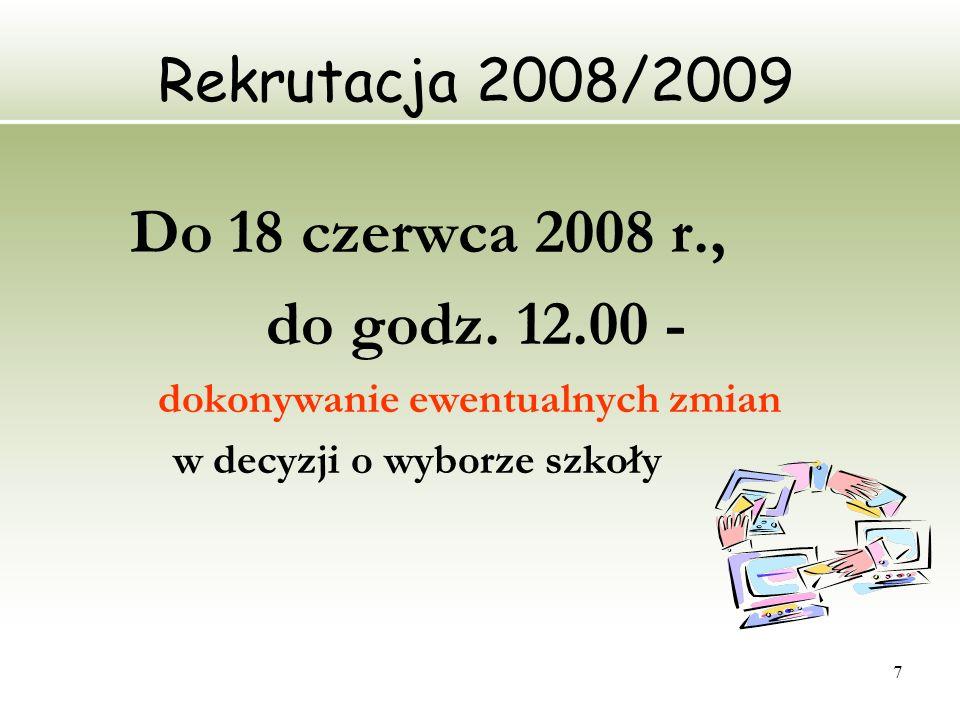 Do 18 czerwca 2008 r., do godz. 12.00 - Rekrutacja 2008/2009