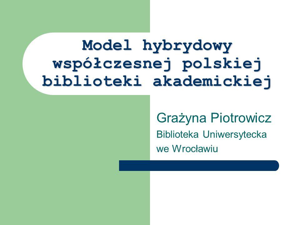 Model hybrydowy współczesnej polskiej biblioteki akademickiej