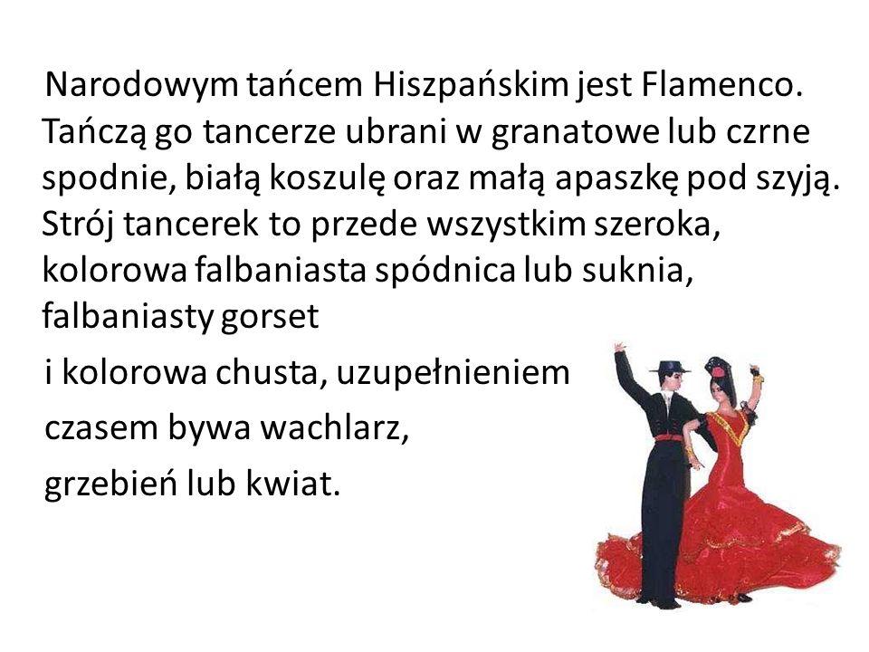 Narodowym tańcem Hiszpańskim jest Flamenco