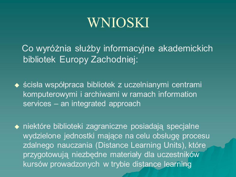 WNIOSKI Co wyróżnia służby informacyjne akademickich bibliotek Europy Zachodniej: