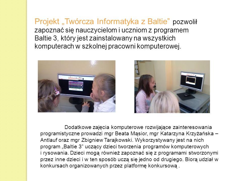 """Projekt """"Twórcza Informatyka z Baltie pozwolił zapoznać się nauczycielom i uczniom z programem"""