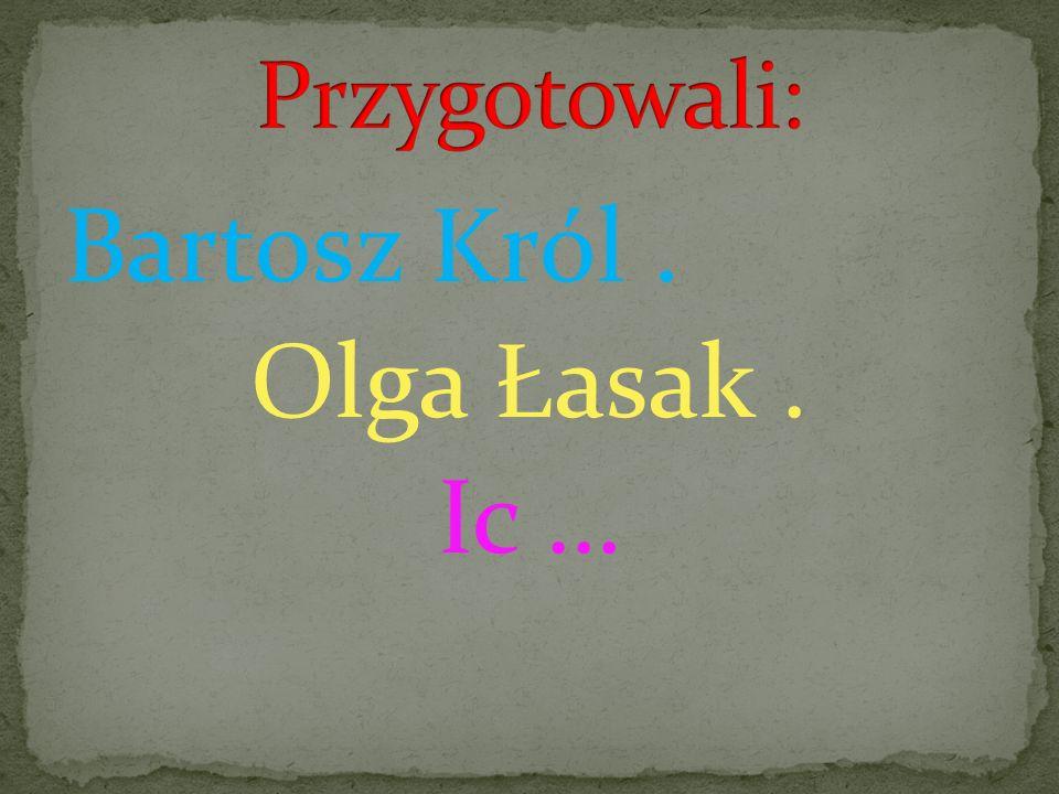 Bartosz Król . Olga Łasak . Ic …