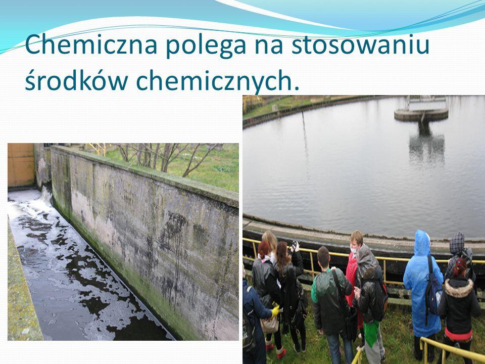 Chemiczna polega na stosowaniu środków chemicznych.