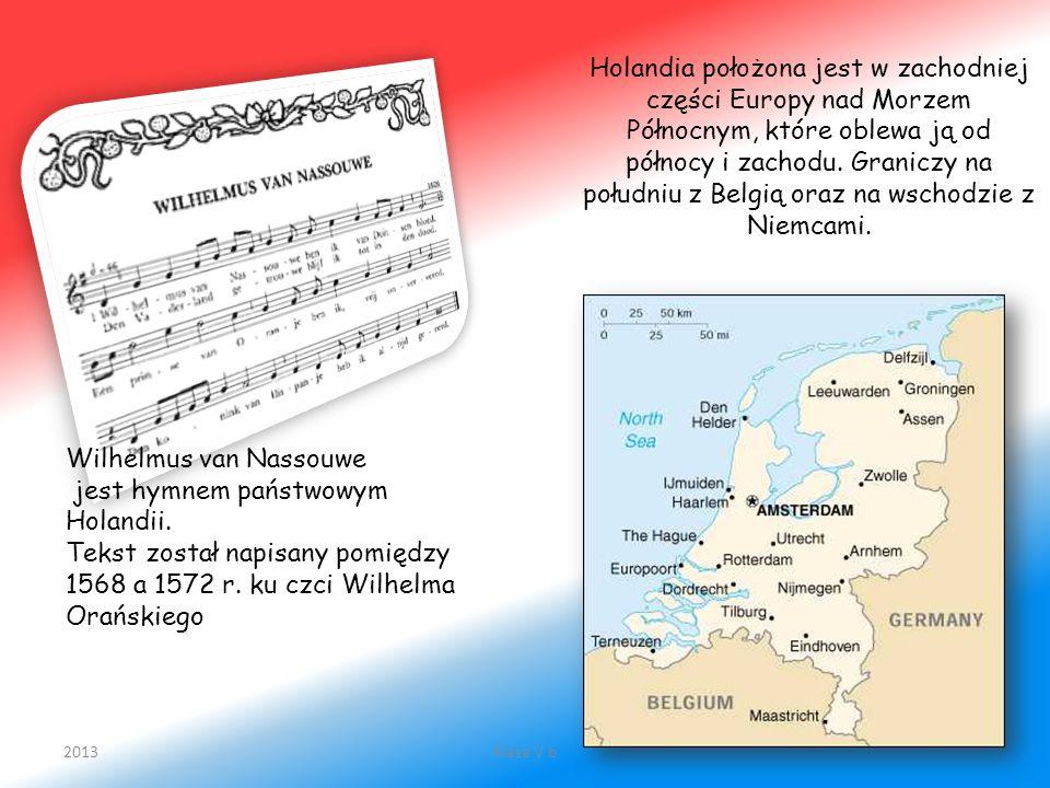 Wilhelmus van Nassouwe jest hymnem państwowym Holandii.