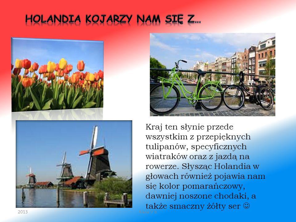 Holandia kojarzy nam się z…