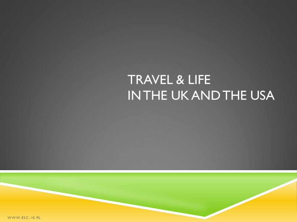 Travel & life in the UK and the USA