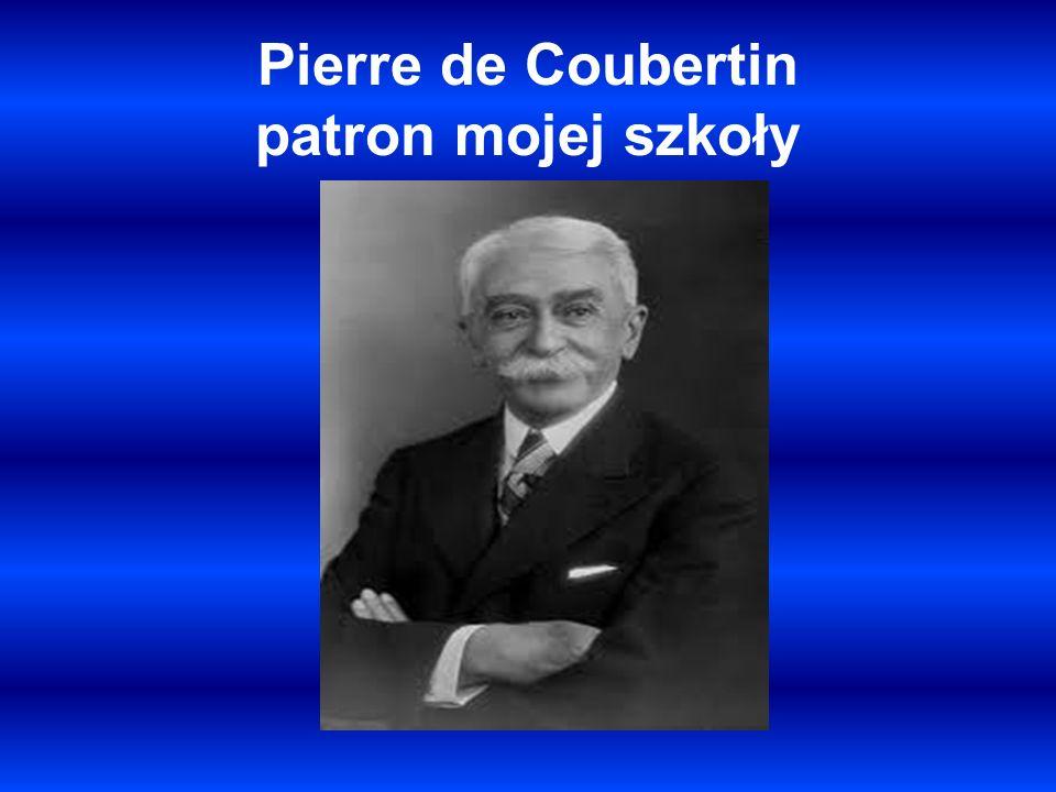 Pierre de Coubertin patron mojej szkoły