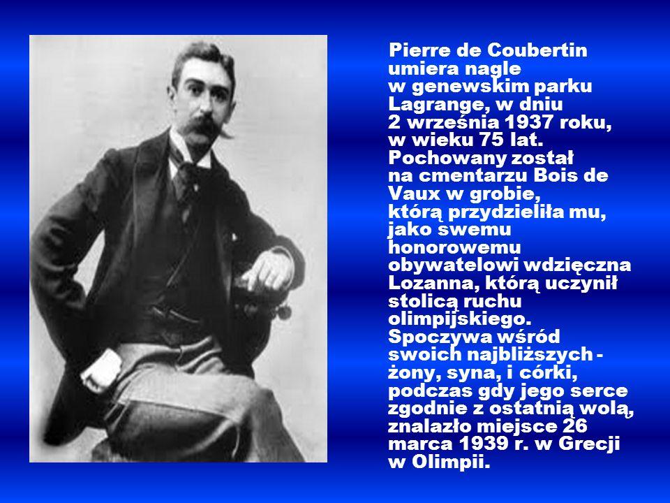 Pierre de Coubertin umiera nagle w genewskim parku Lagrange, w dniu 2 września 1937 roku, w wieku 75 lat.