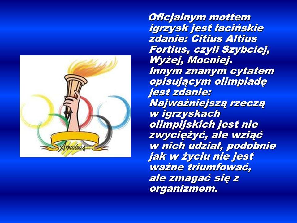 Oficjalnym mottem igrzysk jest łacińskie zdanie: Citius Altius Fortius, czyli Szybciej, Wyżej, Mocniej.