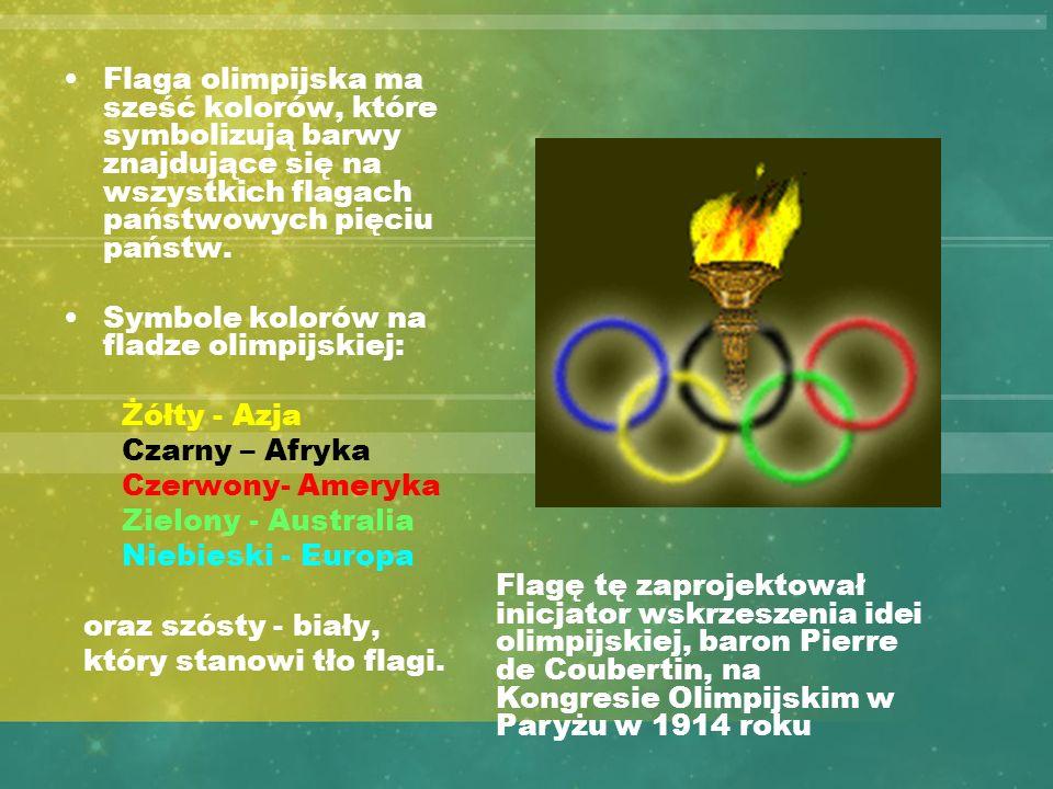 Flaga olimpijska ma sześć kolorów, które symbolizują barwy znajdujące się na wszystkich flagach państwowych pięciu państw.